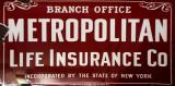 A Metropolitan Life branch office sign - circa 1890!