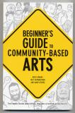 Beginner's Guide to Community-Based Arts (2005) (inscribed)