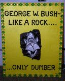 Lighted Sign:  George W Bush like a rock