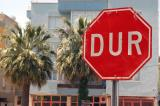Dur, the Turkish version of a stop sign