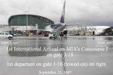 September 2007 - the first international arrival and first international departure on MIA's new Concourse J