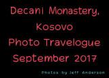 Decani Monastery, Kosovo (September 2017)