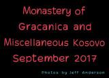 Monastery of Gracanica & Miscellaneous Kosovo (September 2017)