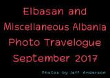 Elbasan and Miscellaneous Albania (September 2017)