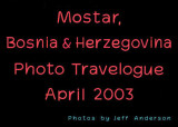 Mostar, Bosnia & Herzegovina (April 2003)