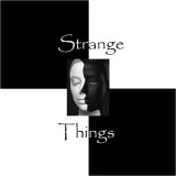 Strange Things (Newest Posts)