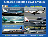 Airliner Hybrids & Dual Liveries - Vol.2 - Worldwide Airlines. Now available!