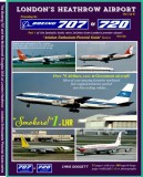 The Boeing 707 and 720 at Heathrow 60's to 90's and beyond..Available now!!