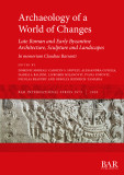 Archaeology of a World of Changes