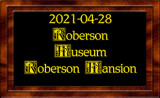 2021-04-28 Roberson Museum & Mansion