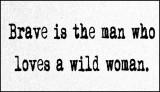 love - brave is the man.jpg