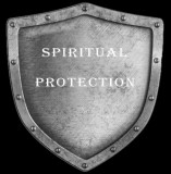 The Spiritual Gatekeepers (part 25) - Spiritual Protection