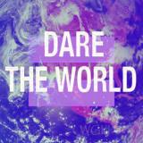 Dare The World
