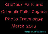 Kaieteur Falls and Orinduik Falls, Guyana (March 2013)