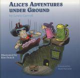 Alices Adventures Under Ground (Deitch Illustrations)