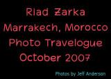 Riad Zarka, Marrakech, Morocco (October 2007)