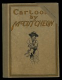 Cartoons by McCutcheon -- Artist's Autograph Edition (1903) (signed with original drawing in original box)