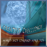 Creative Challenge March 24th through April 7th 2011