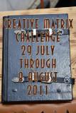 Creative Matrix Challenge 29 July through 11 August 2011