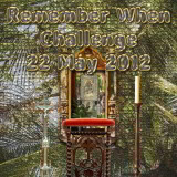 Remember When Challenge 22 May 2012