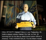 2012 - Hialeah Police Lieutenant Leo Thalassites honored as oldest active police officer in the nation