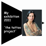 Exhibition 2011 (my tattoo project)