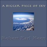 Robert earl Keen: A Bigger Piece of Sky