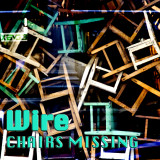 Wire : Chairs Missing