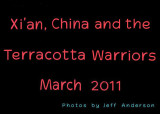 Xi'an, China and the Terracotta Warriers (March 2011)