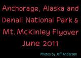 Anchorage, Alaska and Denali National Park & Mt. McKinley Flyover (June 2011)