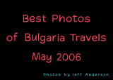 Best Photos of Bulgaria Travels (May 2006)
