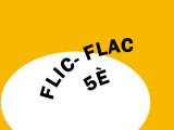 Flic -Flac 5è