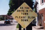 As You Drive In To Town Please Slow Down (Edinboro, PA)