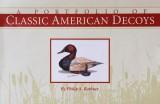 A PORTFOLIO OF CLASSIC AMERICAN DECOYS