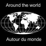 Around the world / Autour du monde