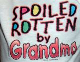Spoiled Rotten By Grandmama