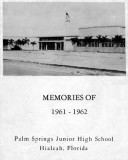 PALM SPRINGS JUNIOR HIGH SCHOOL, Hialeah, Florida - 1962 Yearbook (70 images) - click on image to enter