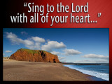 'Sing to the Lord' slide from the Dawlish series
