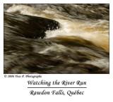 Watching the river Run ...