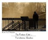 Too Freken Cold ...