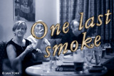 One Last Smoke
