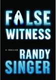 False Witness, Publisher: WaterBrook Press (May 15, 2007)