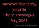 Bachkovo Monastery, Bulgaria (May 2006)
