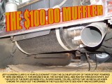 $100.00 DOLLAR MUFFLER, THIS CAN BE DONE TO MOST MUFFLERS, SEE NEXT GRAPHIC FOR HOW THEY DID IT