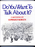 Do You Want To Talk About It? (1976) (inscribed with original drawing)