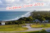 Caribbean Cruise Nov.-Dec. 2015