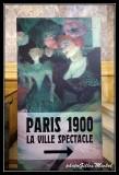 Exhibition PARIS 1900 LA VILLE SPECTACLE in PARIS Petit Palais