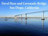 2012 - Coronado Bridge and Naval Base in San Diego, California
