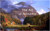 The Art of Alchemy - Transmuting the Darkness into Light