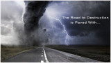 The Road to Destruction is Paved with Intentions, Rationalizations, Justifications, Denial, Illusions, Excuses and Consent